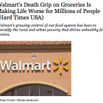 Wal-Mart's Growing Grocery Power and Why We Can't Shop To A Better Economy